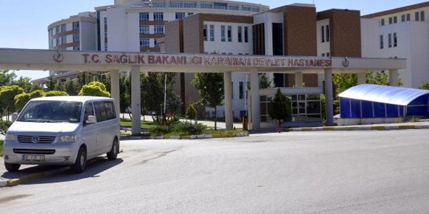 Karaman'da iğrenç olay! Karın ağrısı şikayetiyle...